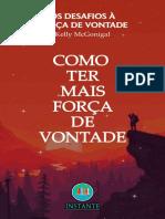 Como Ter Mais Força de Vontade_ Os Desafios à Força de Vontade (Portuguese Edition)