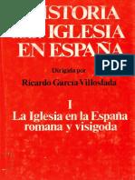 Historia de La Iglesia en España I. La Iglesia en La España Romana y Visigoda