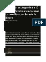 Condenan en Argentina a 12 años de prisión al empresario Lázaro Báez por lavado de dinero