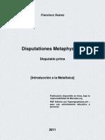 SUÁREZ, Francisco. Disputationes Metaphysicae. Disputatio prima. [Introducción a la Metafísica]. Mercaba.org [Traducción, HTML], Hyperapophasis.net [PDF].