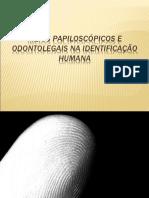 Meios Papiloscópicos e Odontolegais Para Identificação Humana