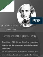 A Ética Utilitarista de Stuart Mill Doc.4