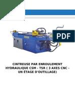 CINTREUSE PAR ENROULEMENT HYDRAULIQUE CSM - TSR ( 3 AXES CNC - UN ÉTAGE D'OUTILLAGE)