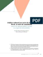 FICHEIRA, Carolina . HOLLANDA, Heloisa. Politica cultural por meio do incentivo fiscal - Politicas Culturais em Revista - 2018