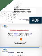 Introdução aos materiais poliméricos e Processamento de polímeros