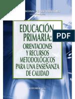 Educación primaria; orientaciones y recursos metodológicos para una enseñanza de calidad
