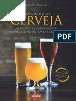 Larousse Da Cerveja a História e as Curiosidades de Uma Das Bebidas Mais Populares Do Mundo by Ronaldo Morado