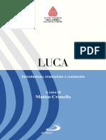(Nuova Versione Della Bibbia Dai Testi Antichi 39) Matteo Crimella (Editor) - Luca. Introduzione, Traduzione e Commento-San Paolo (2015)