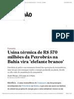 Usina térmica de R$ 570 milhões da Petrobrás na Bahia vira 'elefante branco' - Economia - Estadão