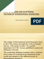 Origins and scattering factors of international Marketing