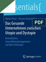 (essentials) Moritz Petzi, Simone Kattwinkel (auth.) - Das Gesunde Unternehmen zwischen Utopie und Dystopie_ Betriebliches Gesundheitsmanagement auf dem Prüfstand -Gabler Verlag (2016)