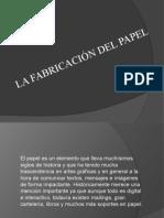 LA FABRICACIÓN DEL PAPEL TERMINADO