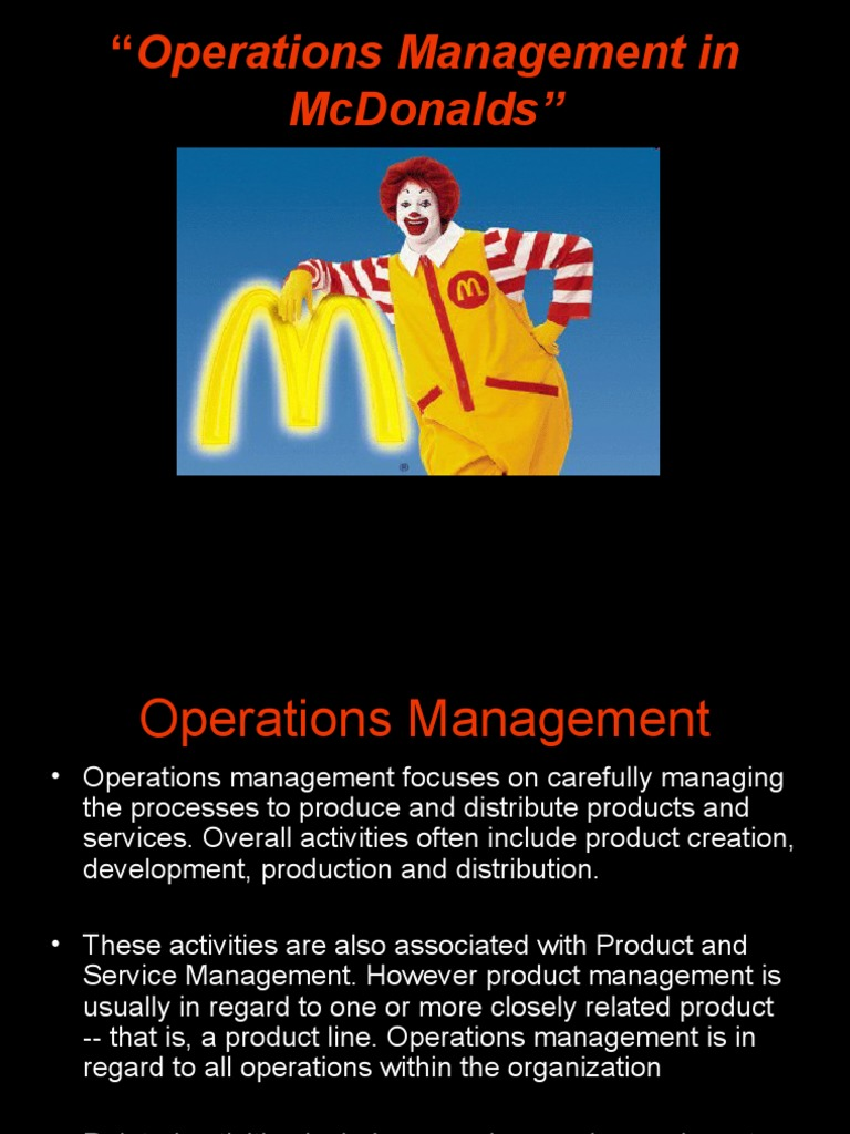 operations management for mcdonald This new usage of technology allow mcdonald's to use less paper and have their  networking operations and engineering and data center facilities management.