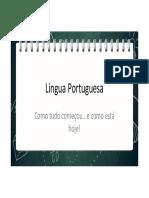 01 Um pouco de História da Língua Portuguesa ou por que a língua é assim_
