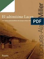 El Ultimísimo Lacan [Jacques-Alain Miller]