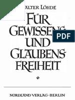 Walter Loehde - Fuer Gewissens- Und Glaubensfreiheit (1941, 190 S., Scan-Text)