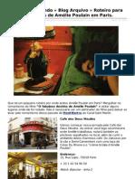 Roteiro para seguir os passos de Amélie Poulain em Paris.