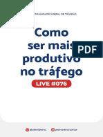 Live 076 - Como ser mais produtivo no tráfego