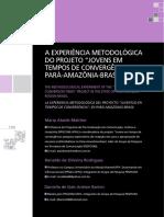 MALCHER; RODRIGUES; BARION. A EXPERIENCIA METODOLOGICA DO PROJETO JUVENTUDE EM TEMPOS DE CONVERGÊNCIA NO PARA-AMAZONAS-BRASIL.