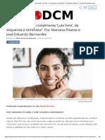 """Bela Gil_ """"Hoje sou totalmente 'Lula livre', de esquerda e feminista"""". Por Mariana Pitasse e José Eduardo Bernardes"""