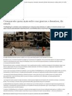 Crianças são quem mais sofre com guerras e desastres, diz estudo _ Notícias internacionais e análises _ DW _ 19.11.2018