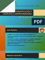 GESTÃO DA HUMANIZAÇÃO E LIDERANÇA EMPREENDEDORA - slide completo