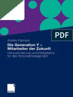Die Generation Y - Mitarbeiter der Zukunft Herausforderung und Erfolgsfaktor fur das Personalmanagement by Anders Parment