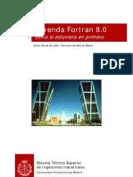 APRENDA FORTRAN 8.0 COMO SI ESTUVIERA EN PRIMERO