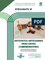 Artefatos artesanais para datas comemorativas IV