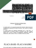 UNIDADES DE PROCESO ( UCP o CPU)