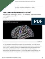 Neurociencia_ ¿Qué le hace la música a nuestro cerebro_ _ Ciencia _ EL PAÍS