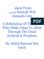A Refutation Of Sufis Who Make Duaa to Allah Through The Dead Prophets And Awliyah