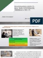 Investigații radiologice CT - cerebral, RMN, Scintigrafie cerebrală, PET- CT