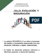 Desarrollo, evolución y maduración Psico desarrollo I.