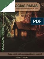 Teologías Raras en La Iglesia Cristiana Hoy_ ¡Ya Han Entrado Sigilosamente y Están Entre Nosotros! (Spanish Edition)
