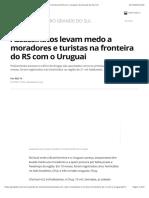 Assassinatos levam medo a moradores e turistas na fronteira do RS com o Uruguai   Rio Grande do Sul   G1