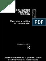 Consumer Culture Reborn The cultural politics of consumption Martyn J.Lee