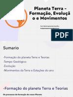 Aula3slidespdf-PlanetaTerra-FormaçãoEvoluçãoeMovimentos