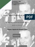 AULA 02 - Utopia e agonia no governo de João Goulart