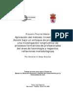 Aplicación del método Investigación- Acción bajo un enfoque de proyectos en una investigación longitudinal de procesos formativos de profesionales del área de tecnología y negocios