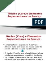 Core (núcleo) e Elementos Suplementares