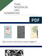 Aula 1 - Perspectivas Feno, Exist, Humanistas- Luiza Sionek
