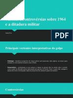 Versões e controvérsias sobre 1964 e a ditadura