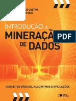 Introdução à Mineração de Dados Conhecimentos Básicos, Algoritmos e Aplicações - 1ª Edição - Leandro Nunes de Castro - 2016 (1)