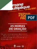 25 HORAS DE ORAÇÃO - Vigília SEMANA MULTIPLIQUE (final)