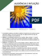 Prog II - Modulo II - Tema 6 - VIDÊNCIA, AUDIÊNCIA E INTUIÇÃO