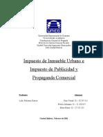 Impuesto de Inmueble Urbano e Impuesto de Publicidad y Propaganda Comercial.