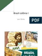 Brasil Colônia I