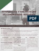 Favelização e Urbanização de Comunidades Informais- Grupo 3