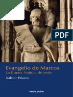 Evangelio de Marcos. La Buena Noticia de Jesús - Pikaza Ibarrondo, Xabier